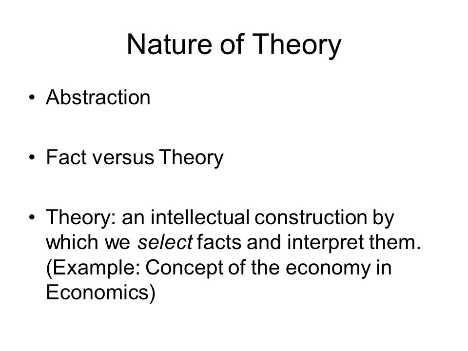 Nature of Theory Abstraction Fact versus Theory