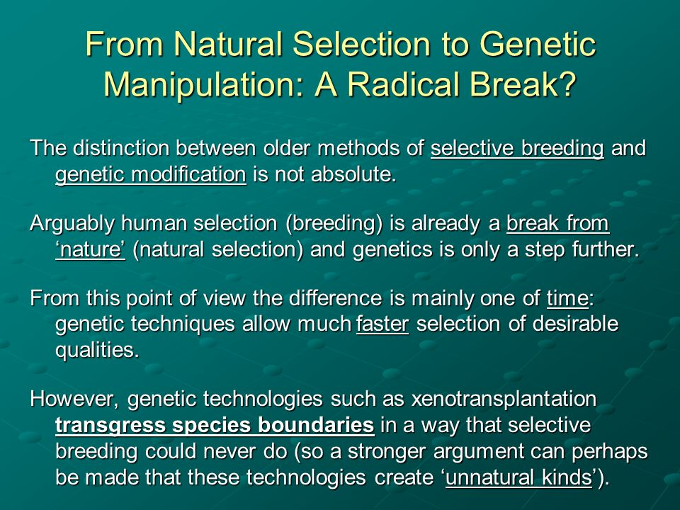 From Natural Selection to Genetic Manipulation: A Radical Break