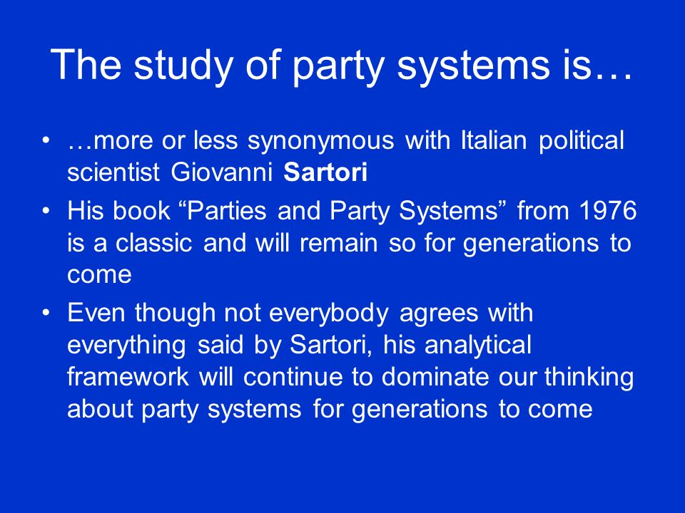 The study of party systems is…