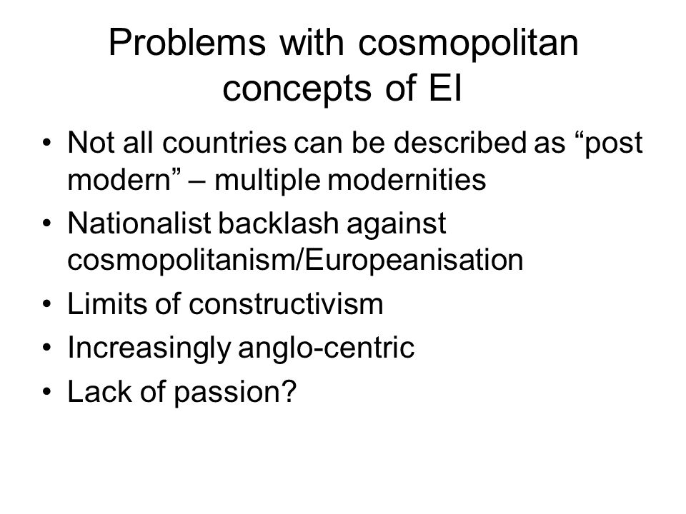 Problems with cosmopolitan concepts of EI