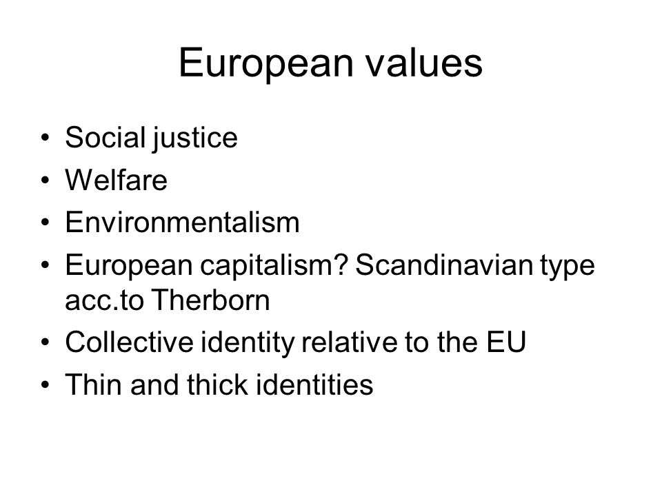 European values Social justice Welfare Environmentalism