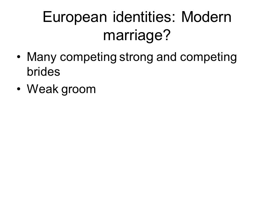 European identities: Modern marriage