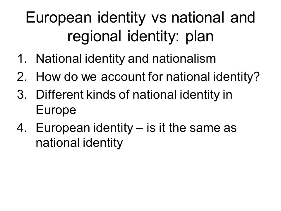 European identity vs national and regional identity: plan