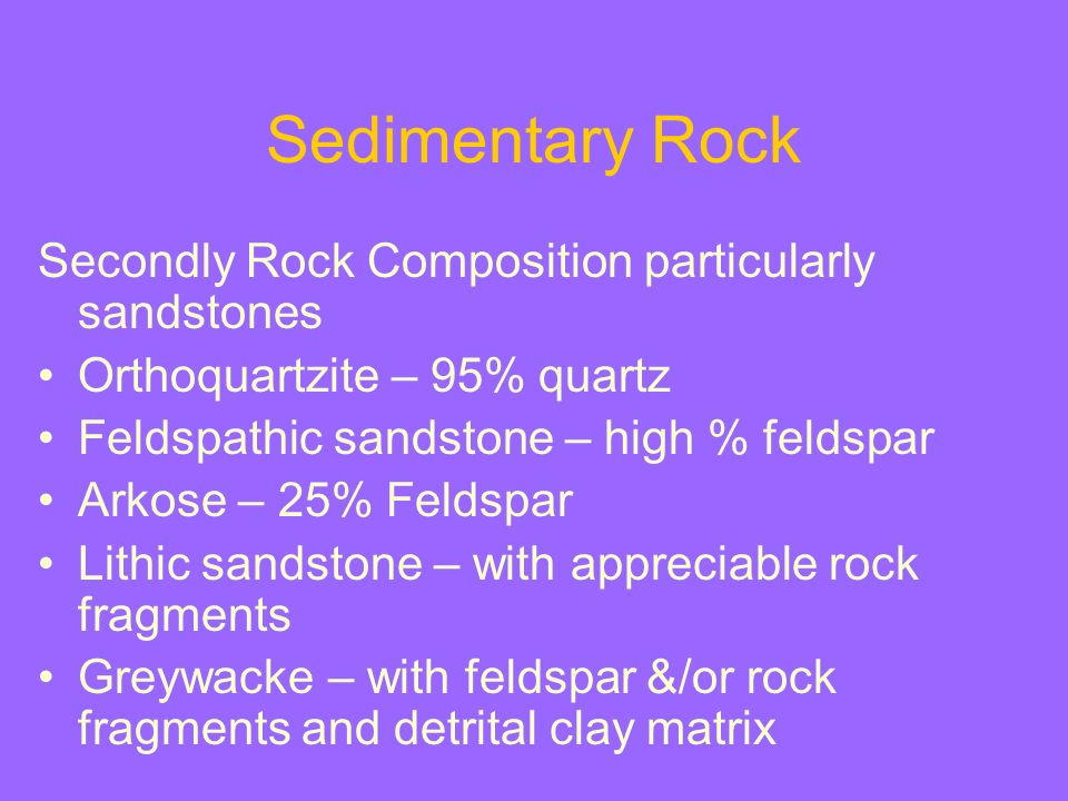 Sedimentary Rock Secondly Rock Composition particularly sandstones