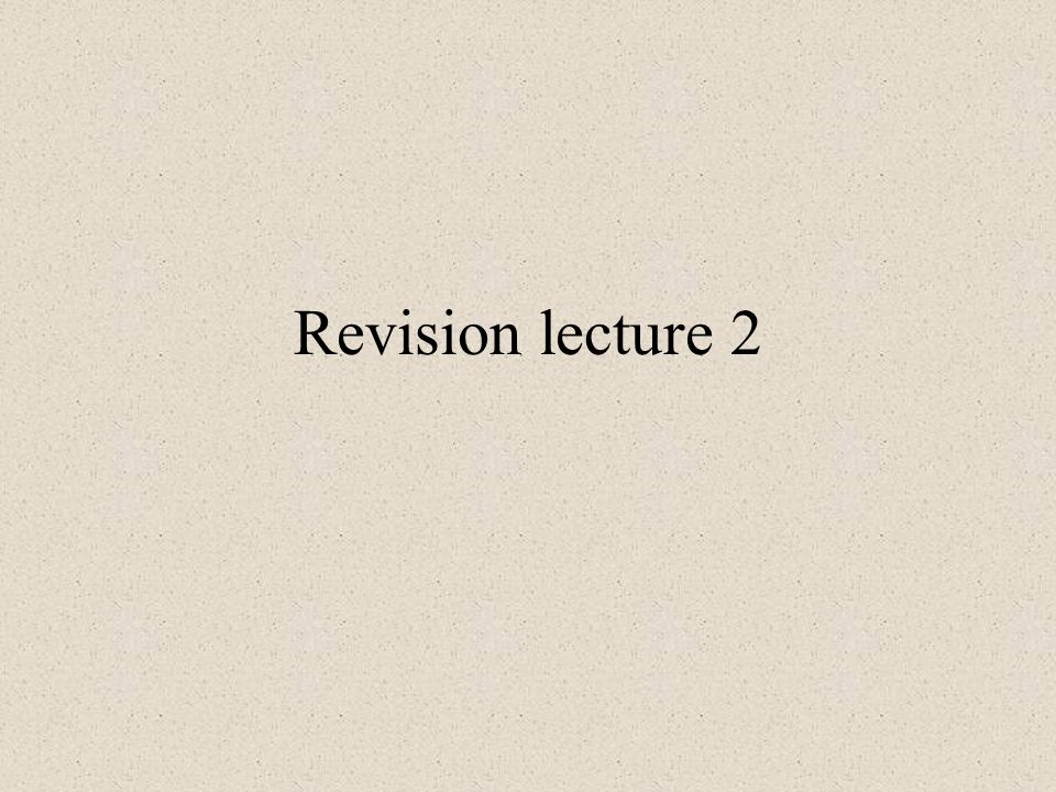 Revision lecture 2