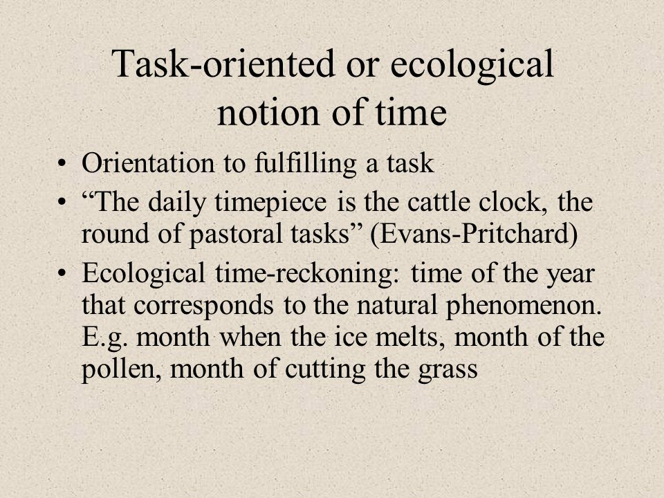 Task-oriented or ecological notion of time