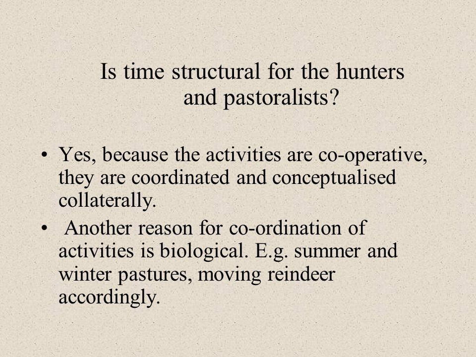 Is time structural for the hunters and pastoralists