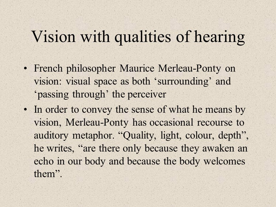 Vision with qualities of hearing