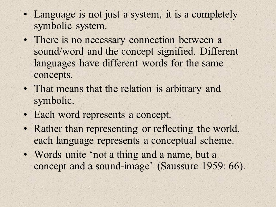 Language is not just a system, it is a completely symbolic system.