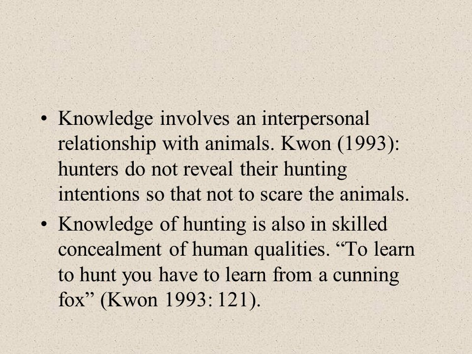 Knowledge involves an interpersonal relationship with animals