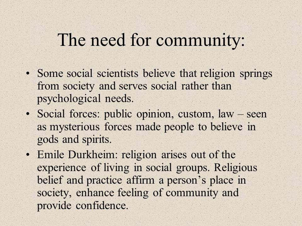 The need for community: