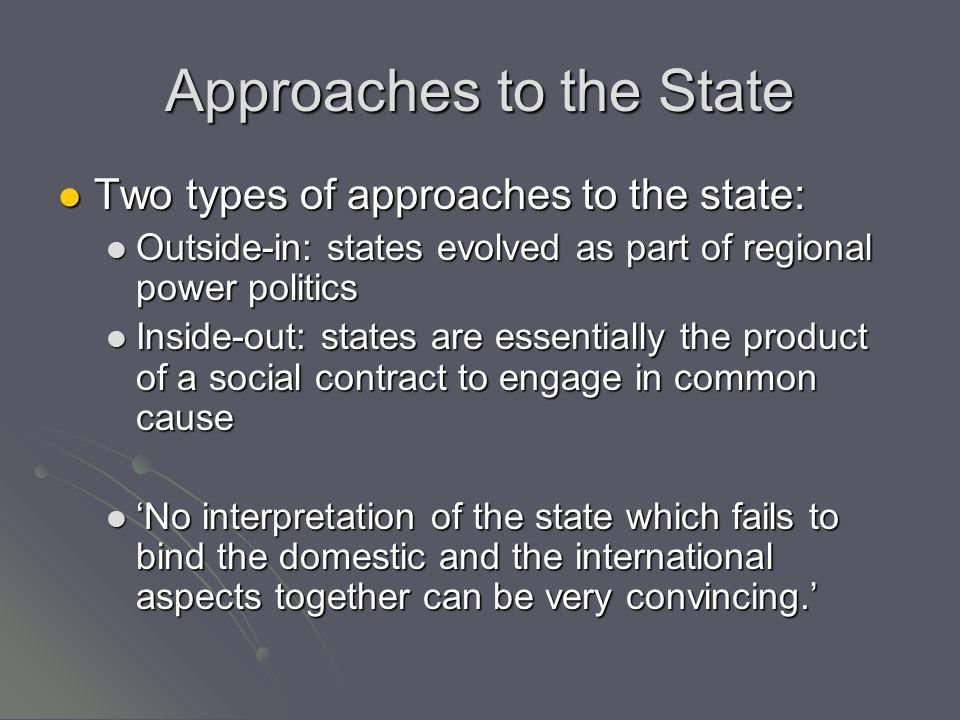 Approaches to the State