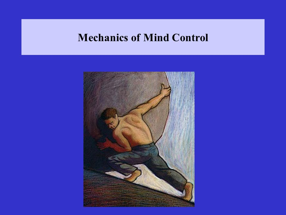 Mechanics of Mind Control