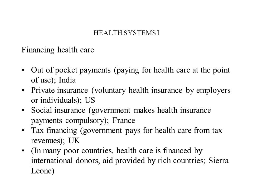 Tax financing (government pays for health care from tax revenues); UK