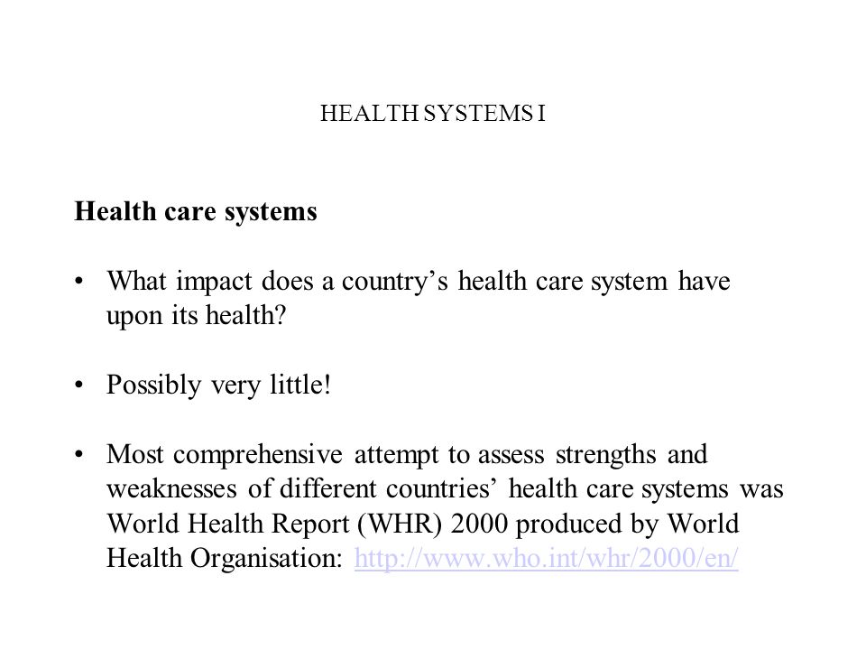 What impact does a country's health care system have upon its health