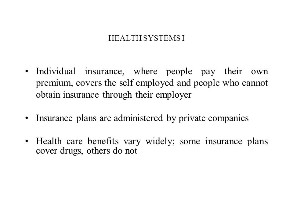Insurance plans are administered by private companies