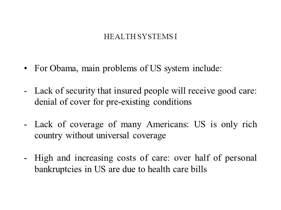 For Obama, main problems of US system include: