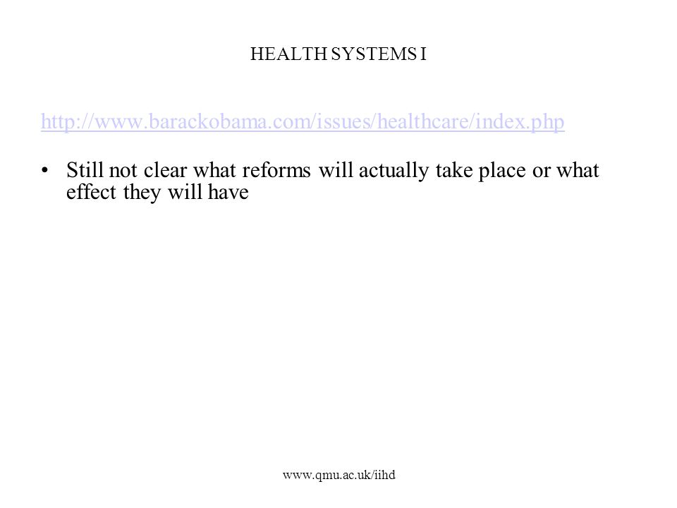 HEALTH SYSTEMS I http://www.barackobama.com/issues/healthcare/index.php.