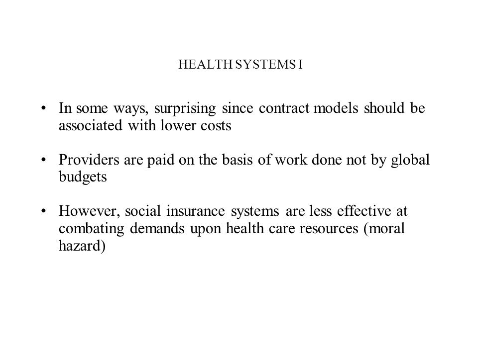 Providers are paid on the basis of work done not by global budgets