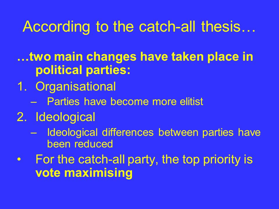 According to the catch-all thesis…