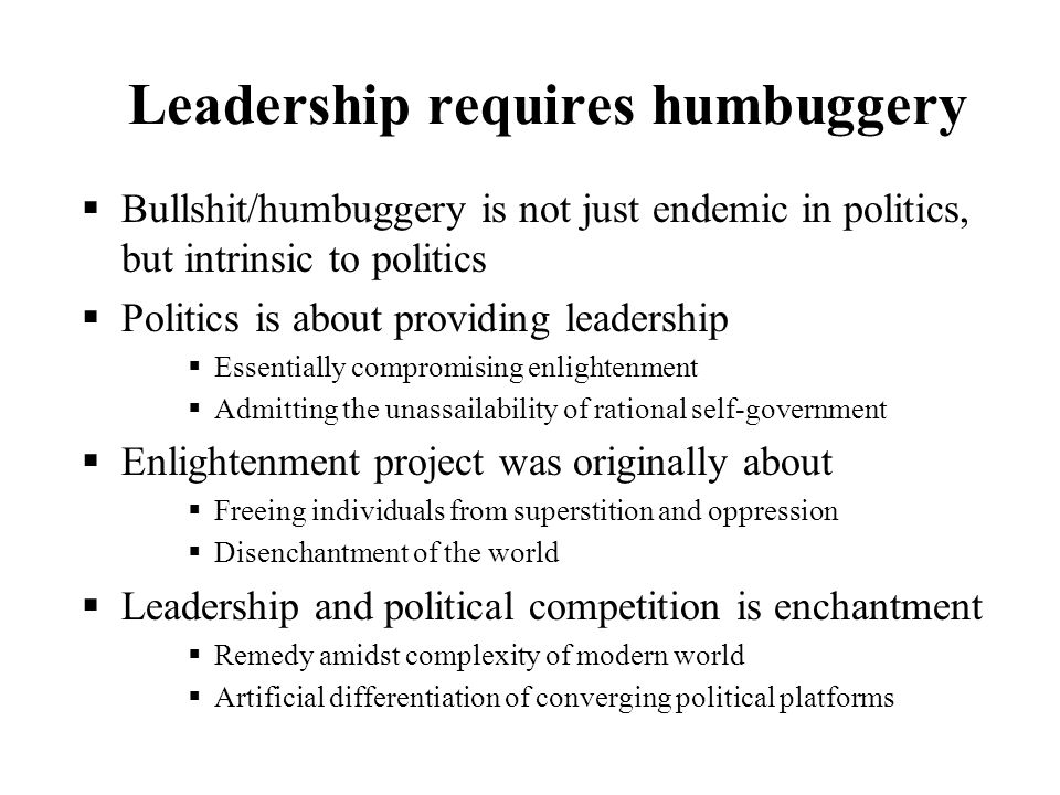 Leadership requires humbuggery