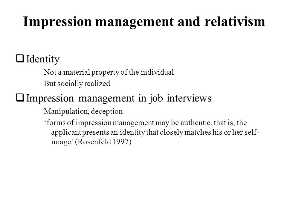 Impression management and relativism
