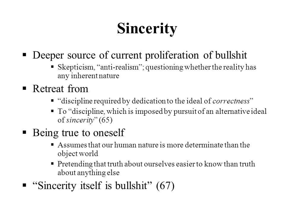 Sincerity Deeper source of current proliferation of bullshit