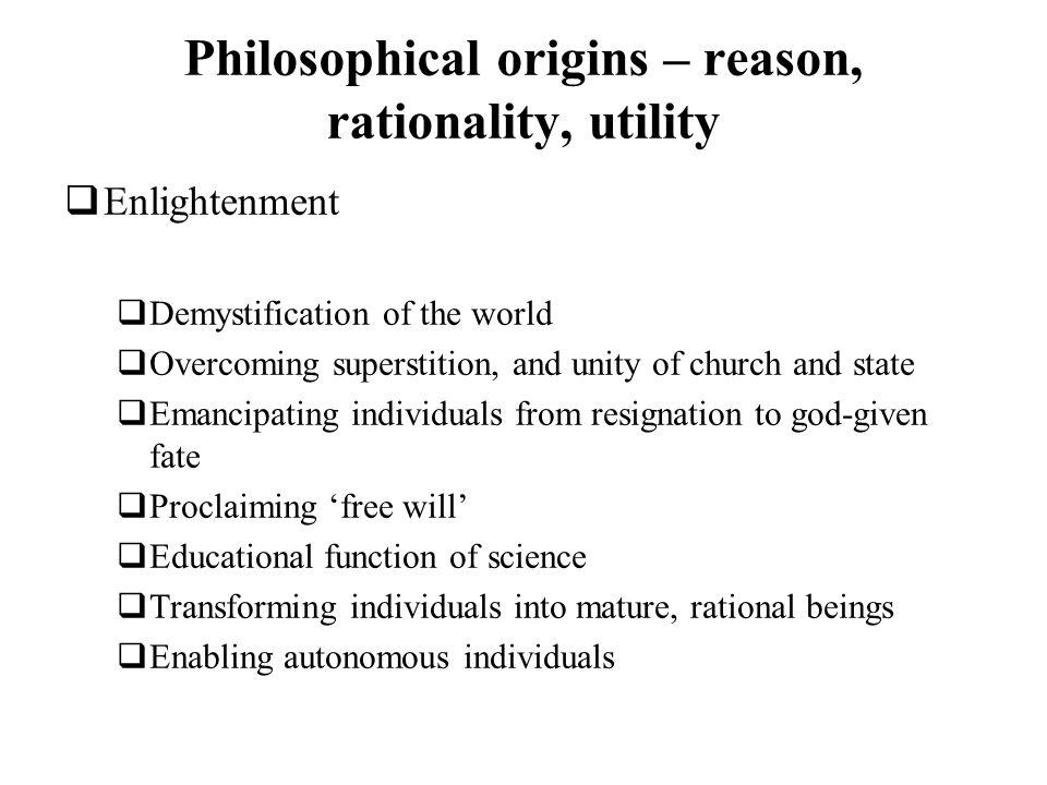 Philosophical origins – reason, rationality, utility