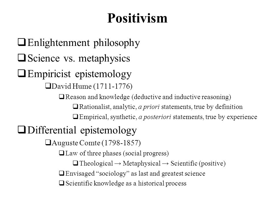 Positivism Enlightenment philosophy Science vs. metaphysics