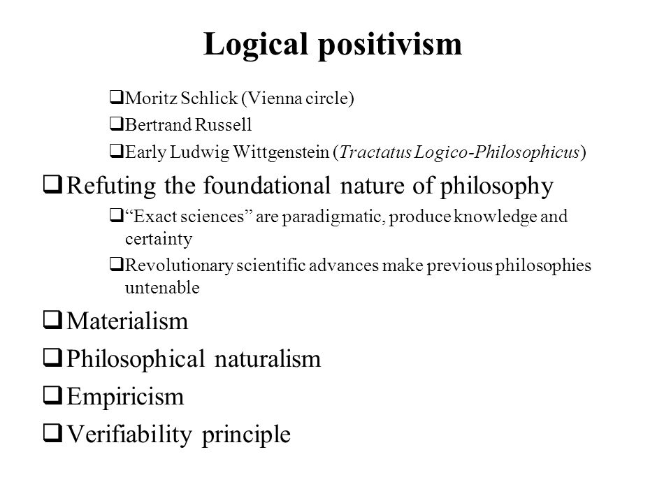 Logical positivism Refuting the foundational nature of philosophy