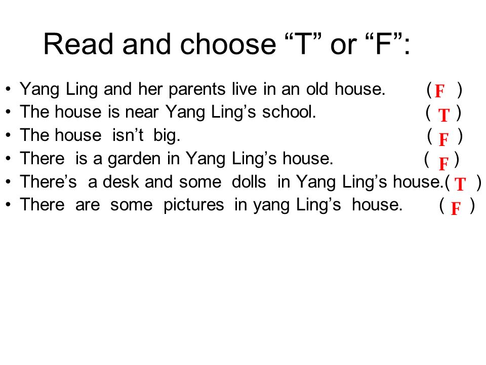 Read and choose T or F :