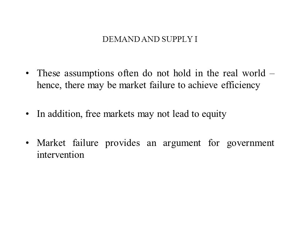 In addition, free markets may not lead to equity