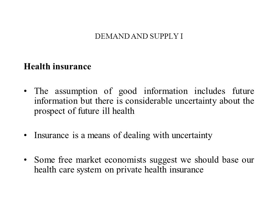 Insurance is a means of dealing with uncertainty