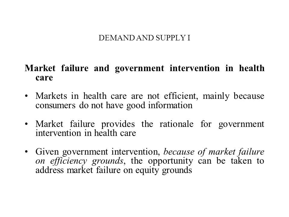 Market failure and government intervention in health care