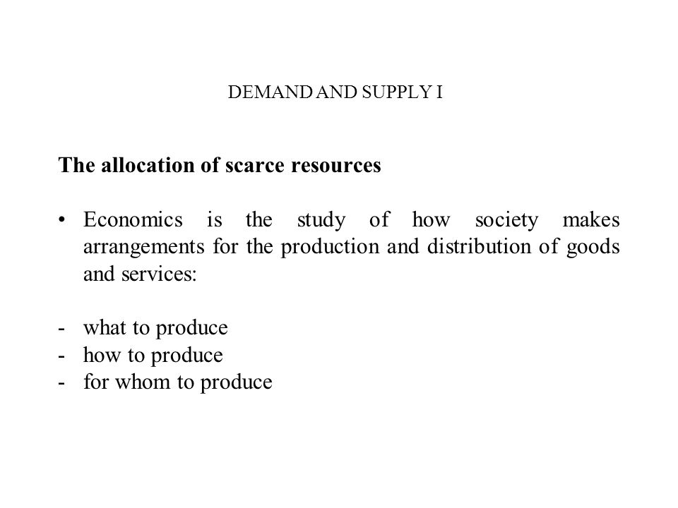 DEMAND AND SUPPLY I The allocation of scarce resources