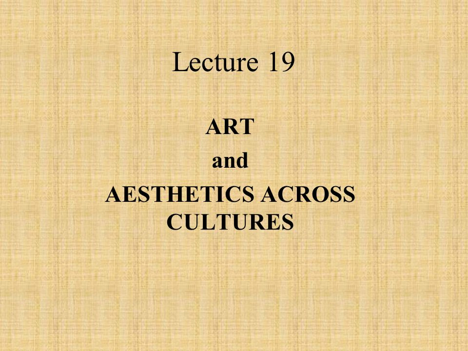ART and AESTHETICS ACROSS CULTURES