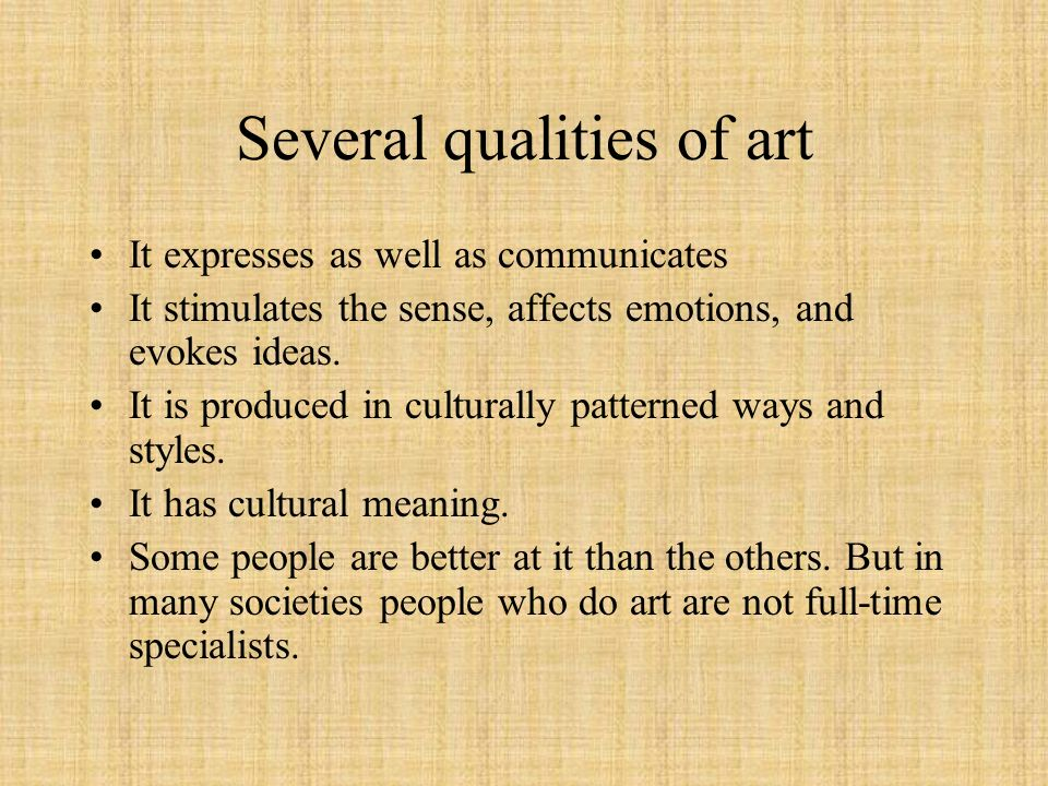 Several qualities of art