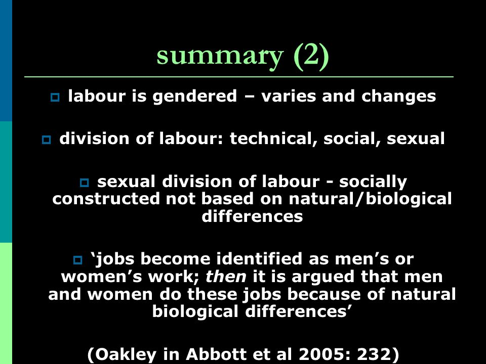 summary (2) labour is gendered – varies and changes