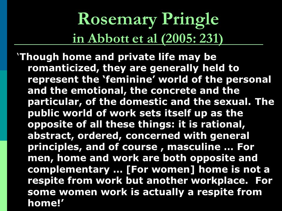Rosemary Pringle in Abbott et al (2005: 231)