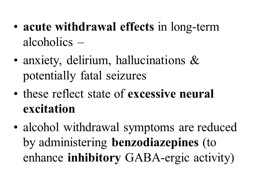 acute withdrawal effects in long-term alcoholics –