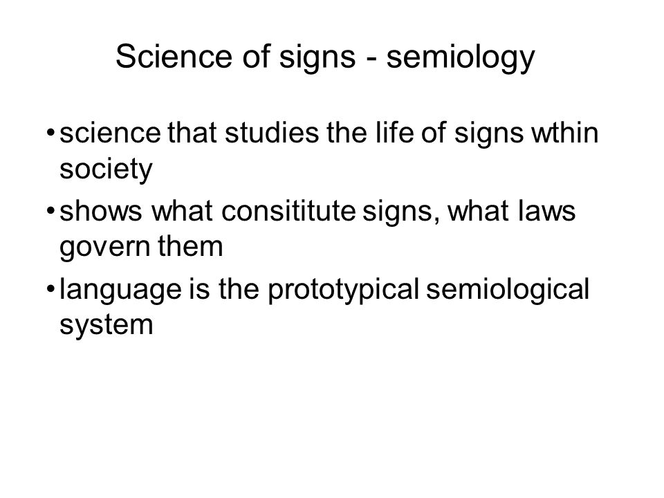 Science of signs - semiology