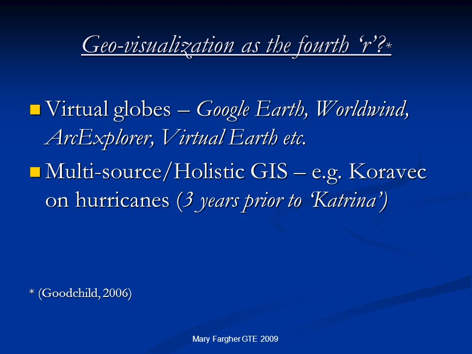 Geo-visualization as the fourth 'r' *