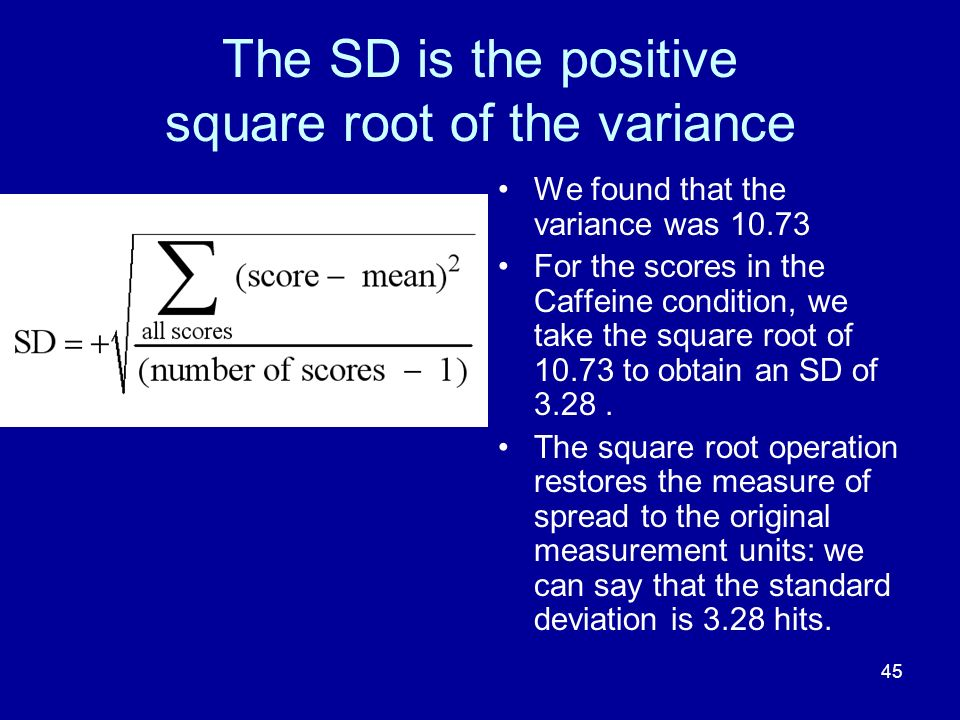 The SD is the positive square root of the variance