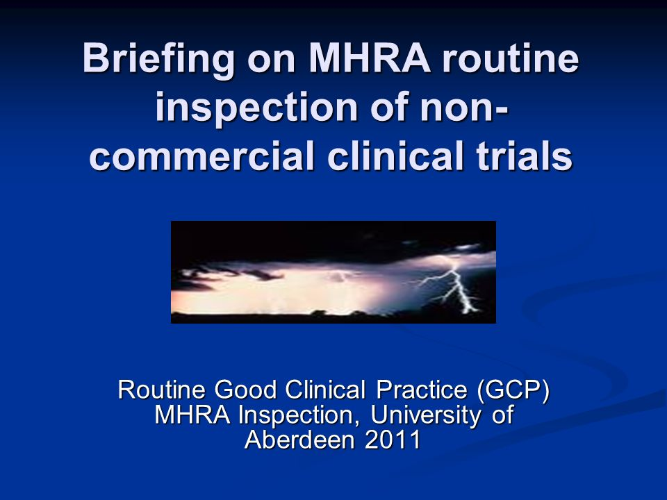 Briefing on MHRA routine inspection of non-commercial clinical trials