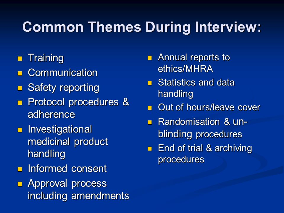Common Themes During Interview: