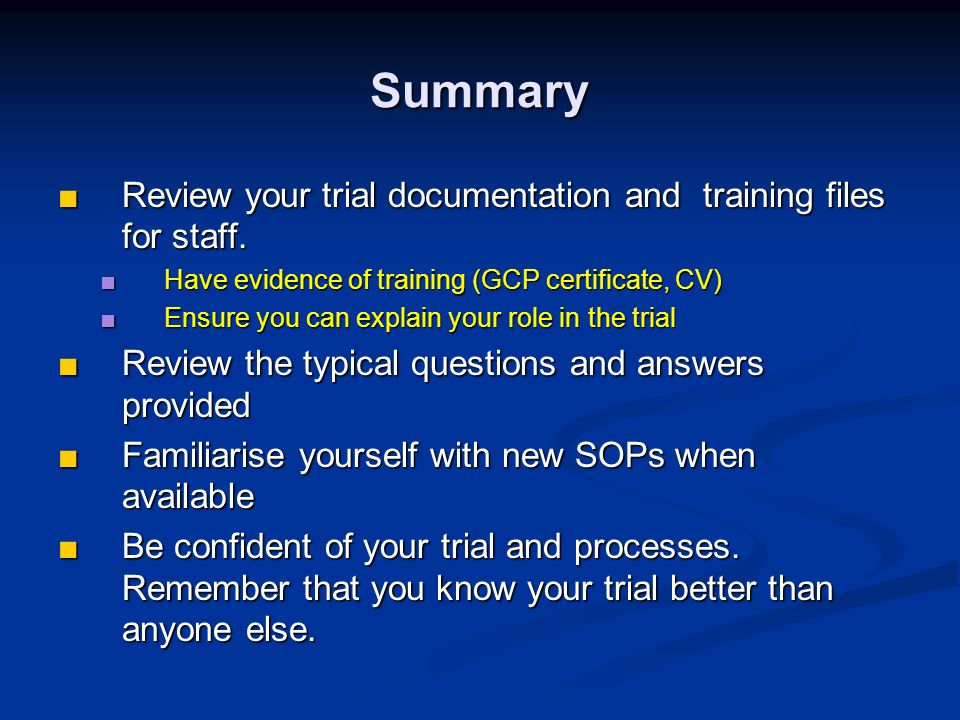 Summary Review your trial documentation and training files for staff.