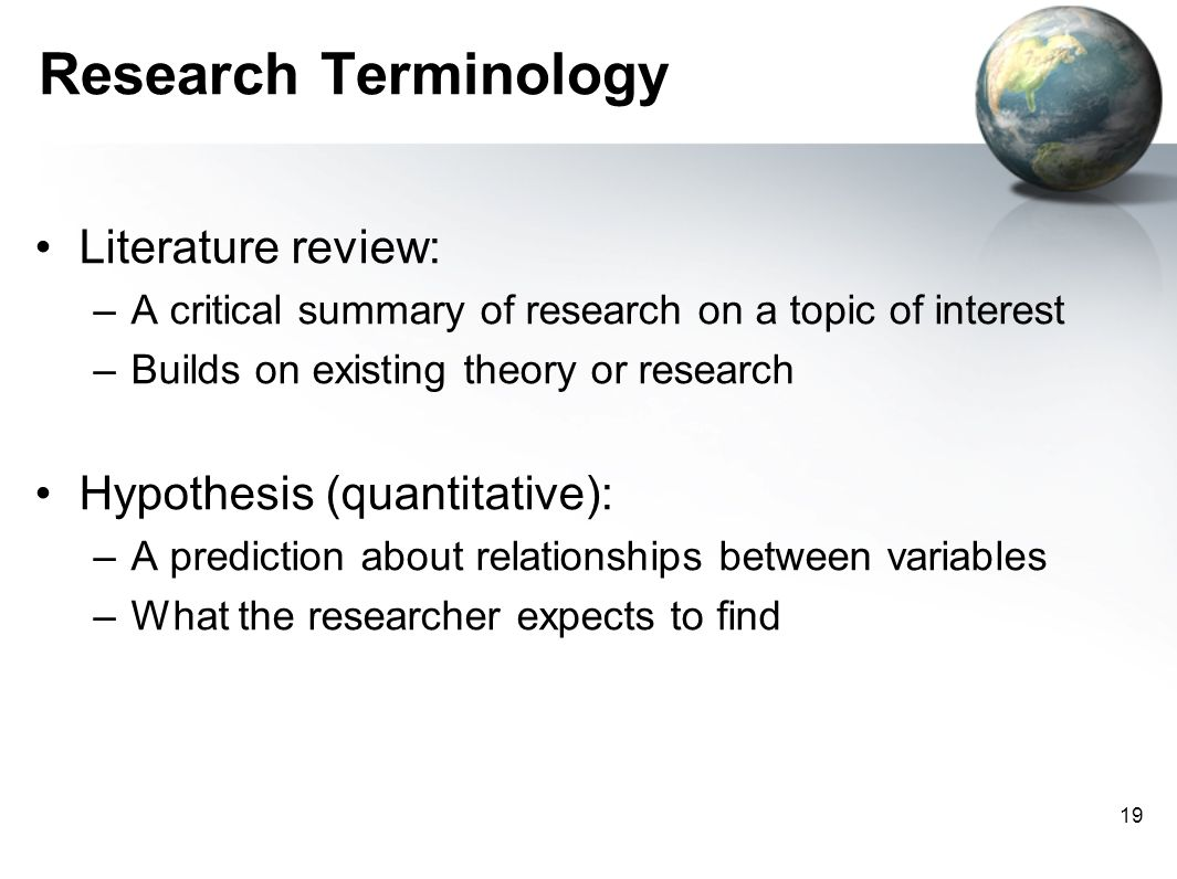 Research Terminology Literature review: Hypothesis (quantitative):