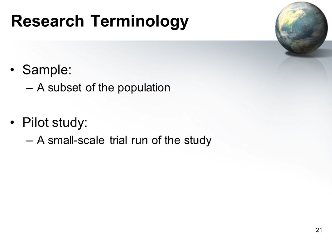 Research Terminology Sample: Pilot study: A subset of the population