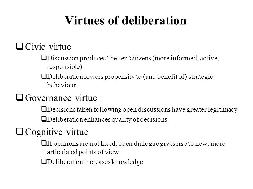 Virtues of deliberation