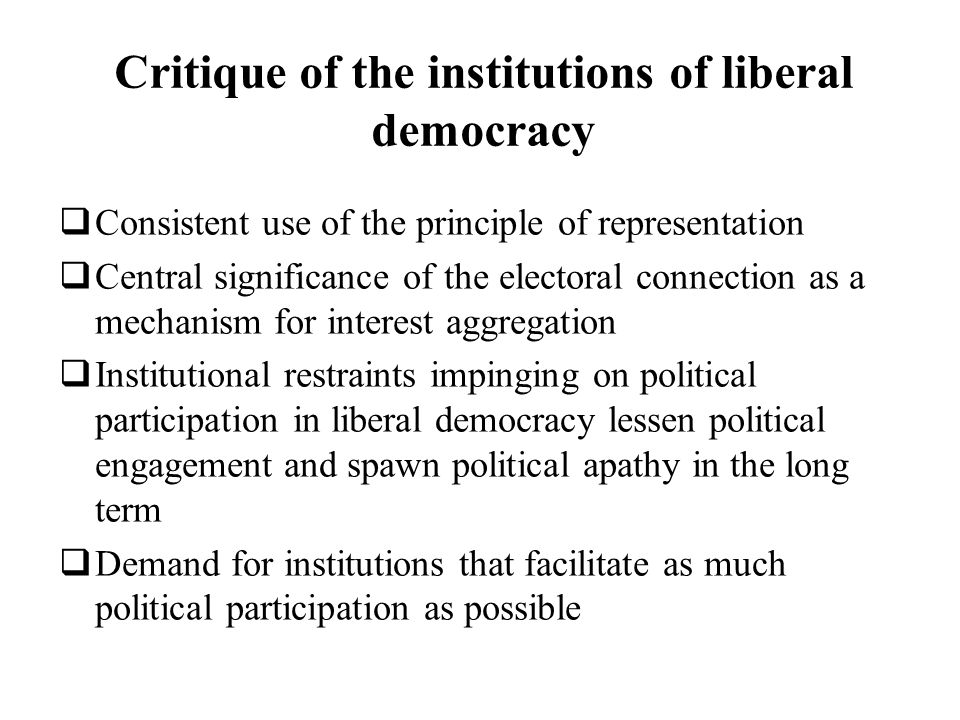Critique of the institutions of liberal democracy